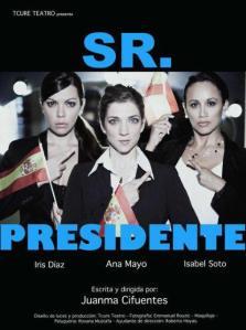 "Cartel de la obra ""Sr. Presidente"""