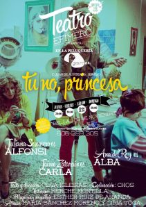 "Cartel de ""Tú no, princesa"""