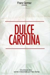 """Cartel de """"Dulce Carolina"""""""